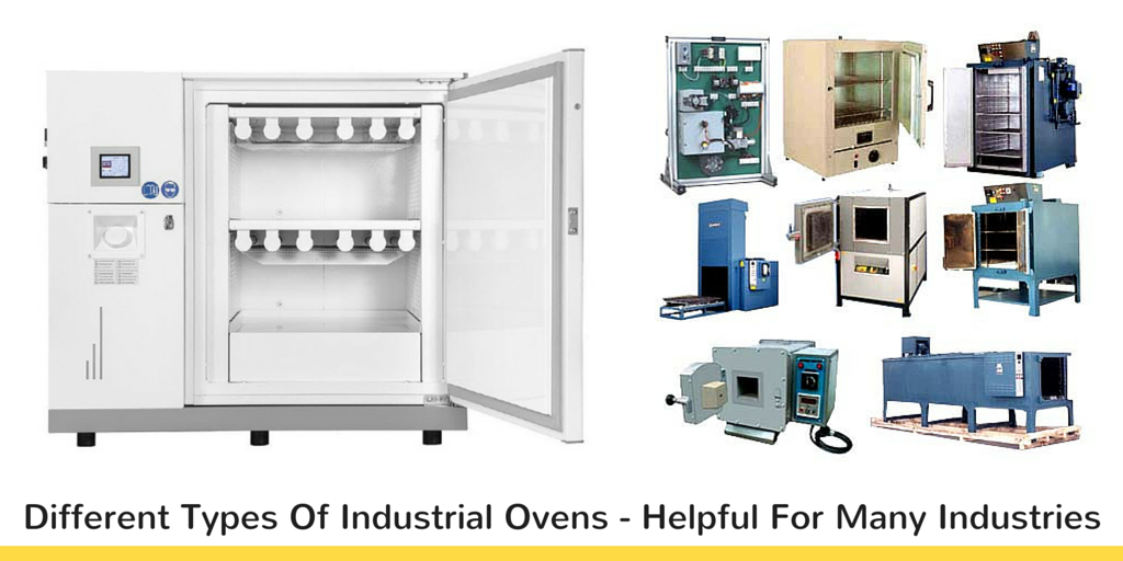 Different Types Of Industrial Ovens Which Are Helpful For Many Industries