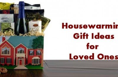 Attractive Housewarming Gift Ideas For Loved Ones